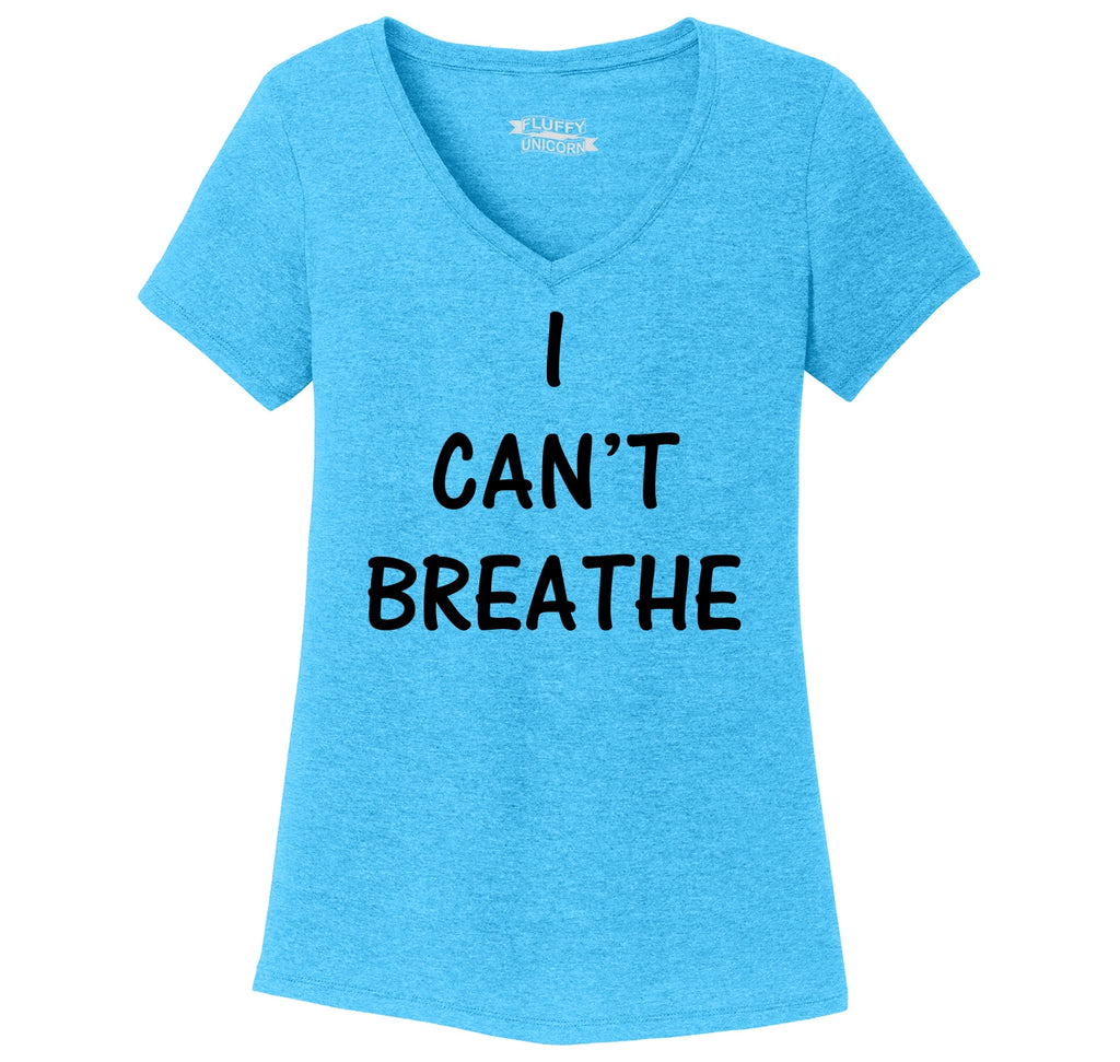 I Can't Breathe Ladies Tri-Blend V-Neck Tee Shirt