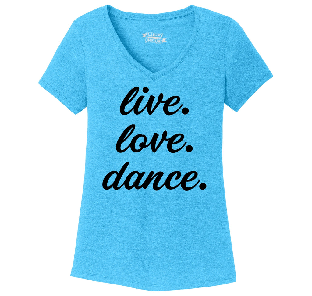 Live Love Dance Ladies Tri-Blend V-Neck Tee Shirt