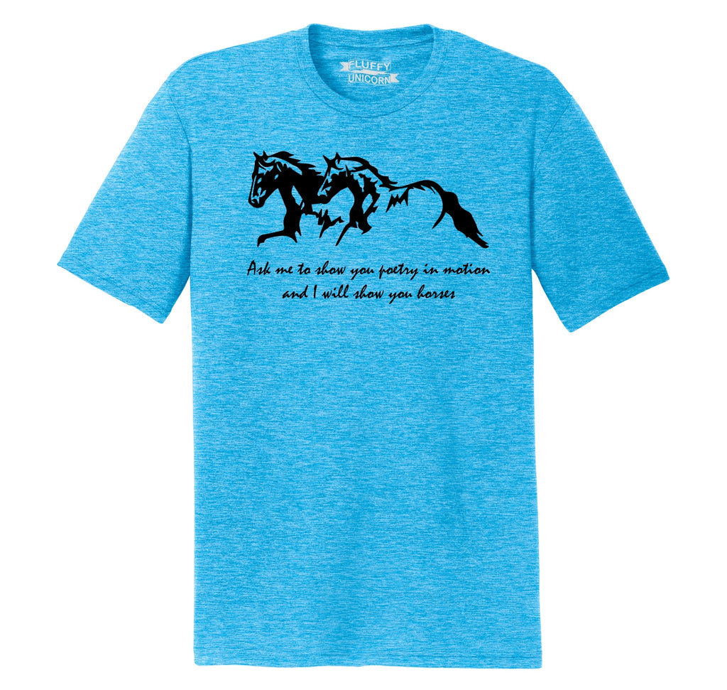 Ask Me To Show You Poetry In Motion I Will Show You Horses Mens Short Sleeve Tri-Blend Shirt
