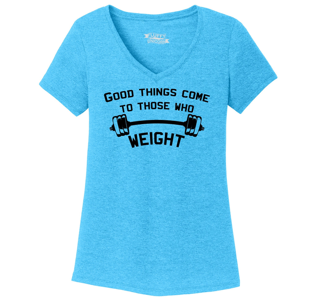 Good Things Come To Those Who Weight Ladies Tri-Blend V-Neck Tee Shirt