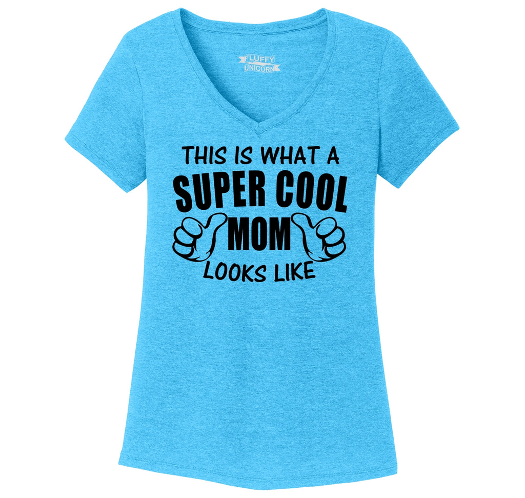 This Is What A Super Cool Mom Looks Like Ladies Tri-Blend V-Neck Tee Shirt
