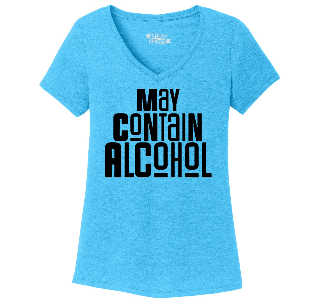 May Contain Alcohol Ladies Tri-Blend V-Neck Tee Shirt