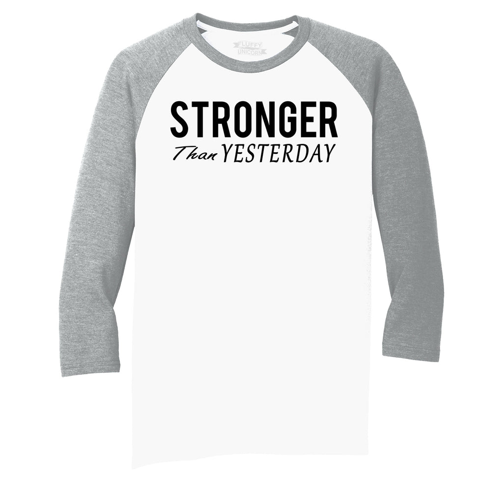 Stronger Than Yesterday Motivational Workout Shirt Mens Tri-Blend 3/4 Sleeve Raglan