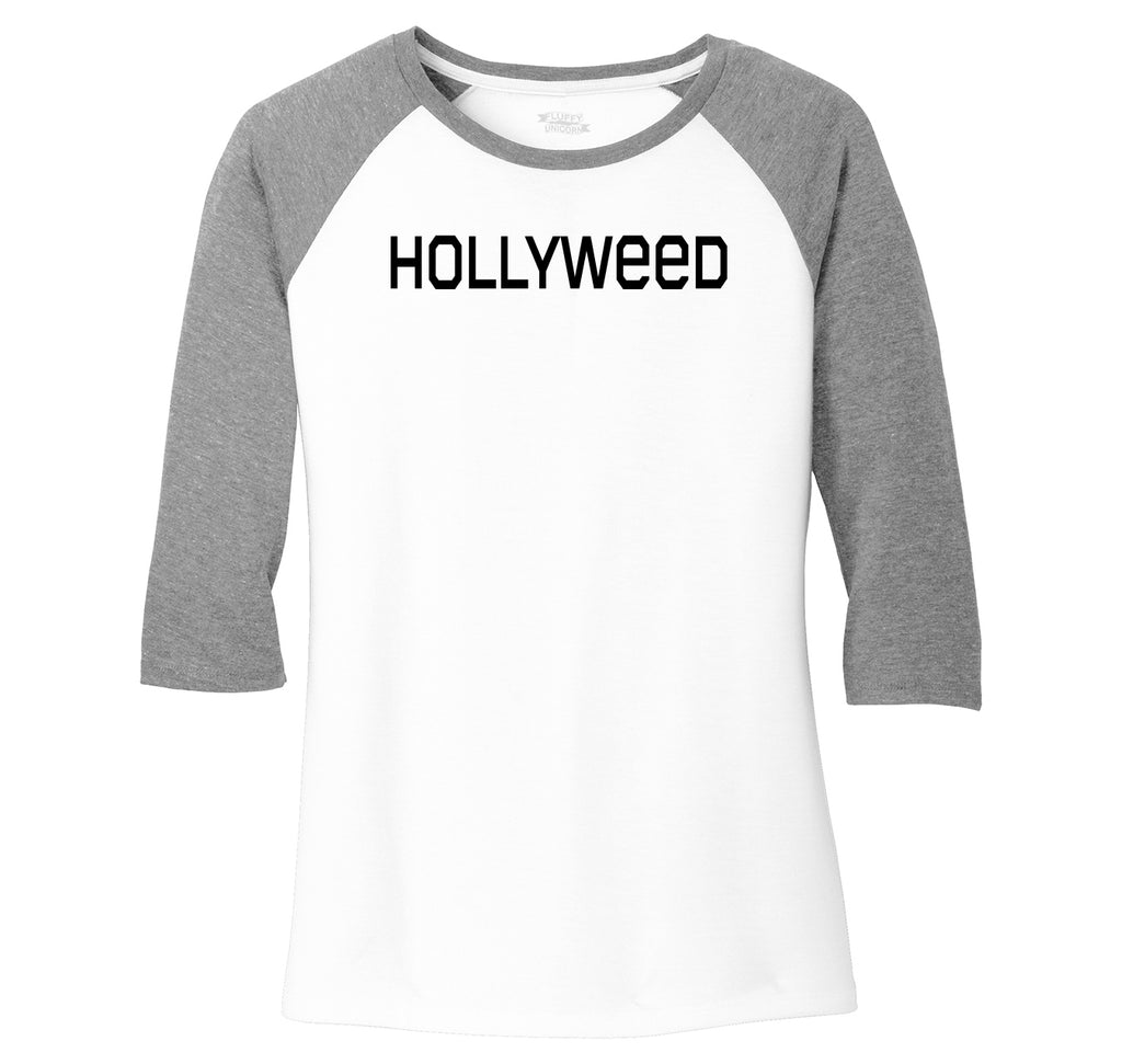 Hollyweed Funny Tee CA LA Hollywood Sign News Weed Stoner Cali Gift Tee Ladies Tri-Blend 3/4 Sleeve Raglan