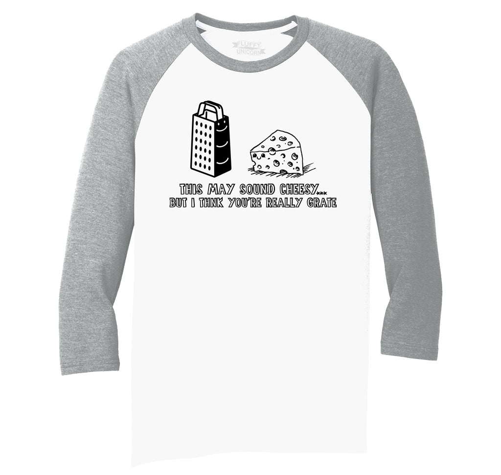This May Sound Cheesy You're Great Mens Tri-Blend 3/4 Sleeve Raglan