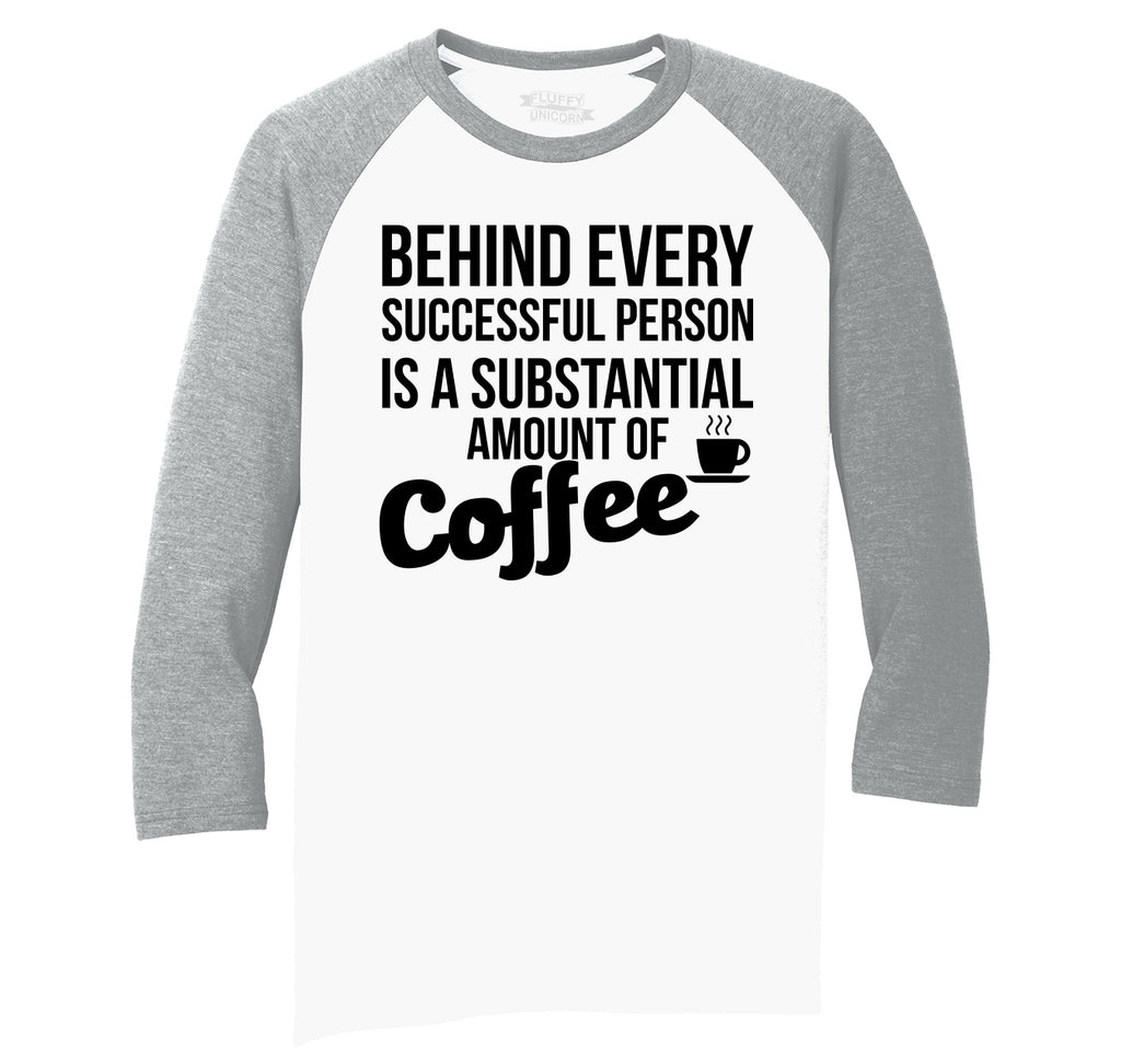 Behind Every Successful Person Coffee Mens Tri-Blend 3/4 Sleeve Raglan