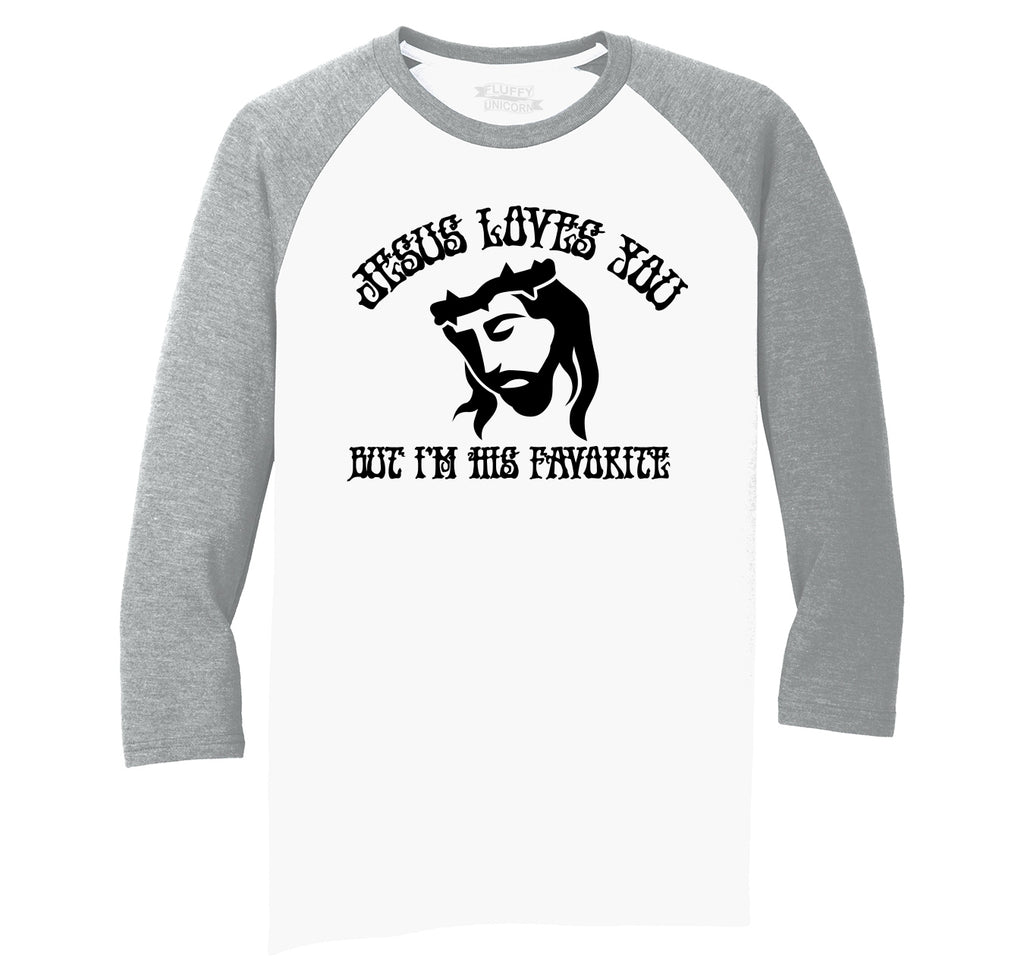 Jesus Loves You But I'm His Favorite Mens Tri-Blend 3/4 Sleeve Raglan