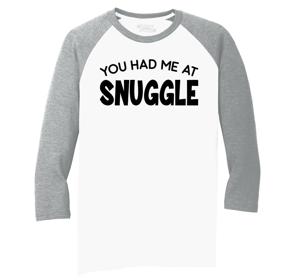 You Had Me At Snuggle Mens Tri-Blend 3/4 Sleeve Raglan