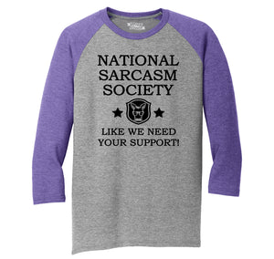 National Sarcasm Society Like We Need Your Support Mens Tri-Blend 3/4 Sleeve Raglan