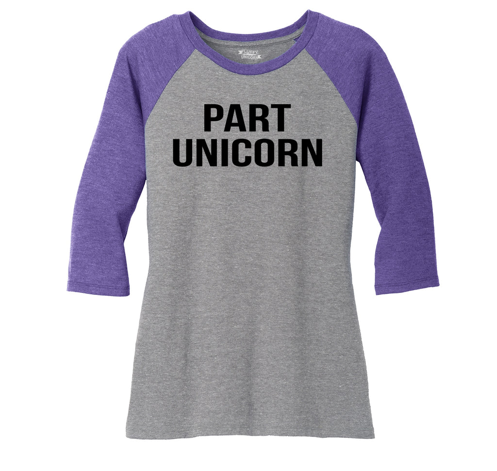Part Unicorn Ladies Tri-Blend 3/4 Sleeve Raglan