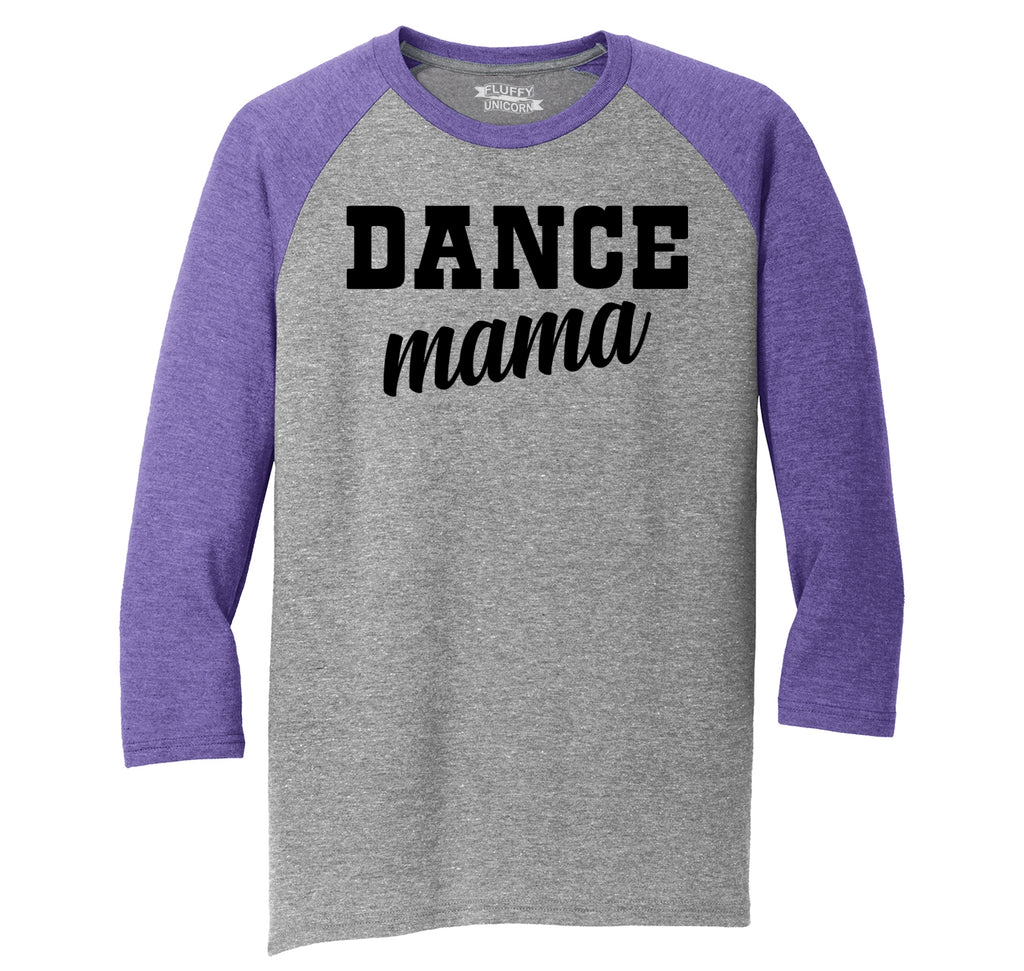 Dance Mama Mens Tri-Blend 3/4 Sleeve Raglan