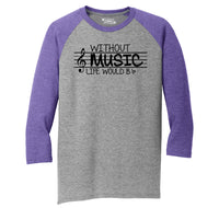 Without Music Life Would Be b Flat Mens Tri-Blend 3/4 Sleeve Raglan
