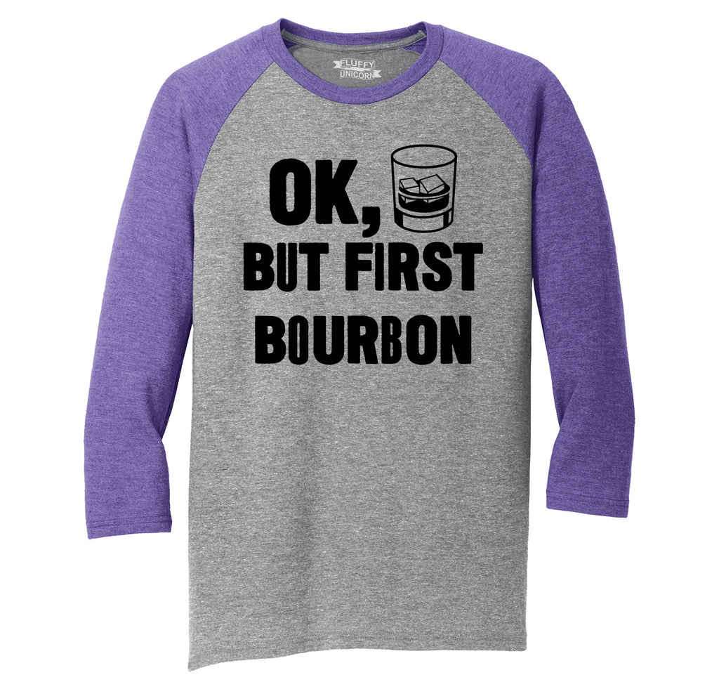 Ok But First Bourbon Mens Tri-Blend 3/4 Sleeve Raglan