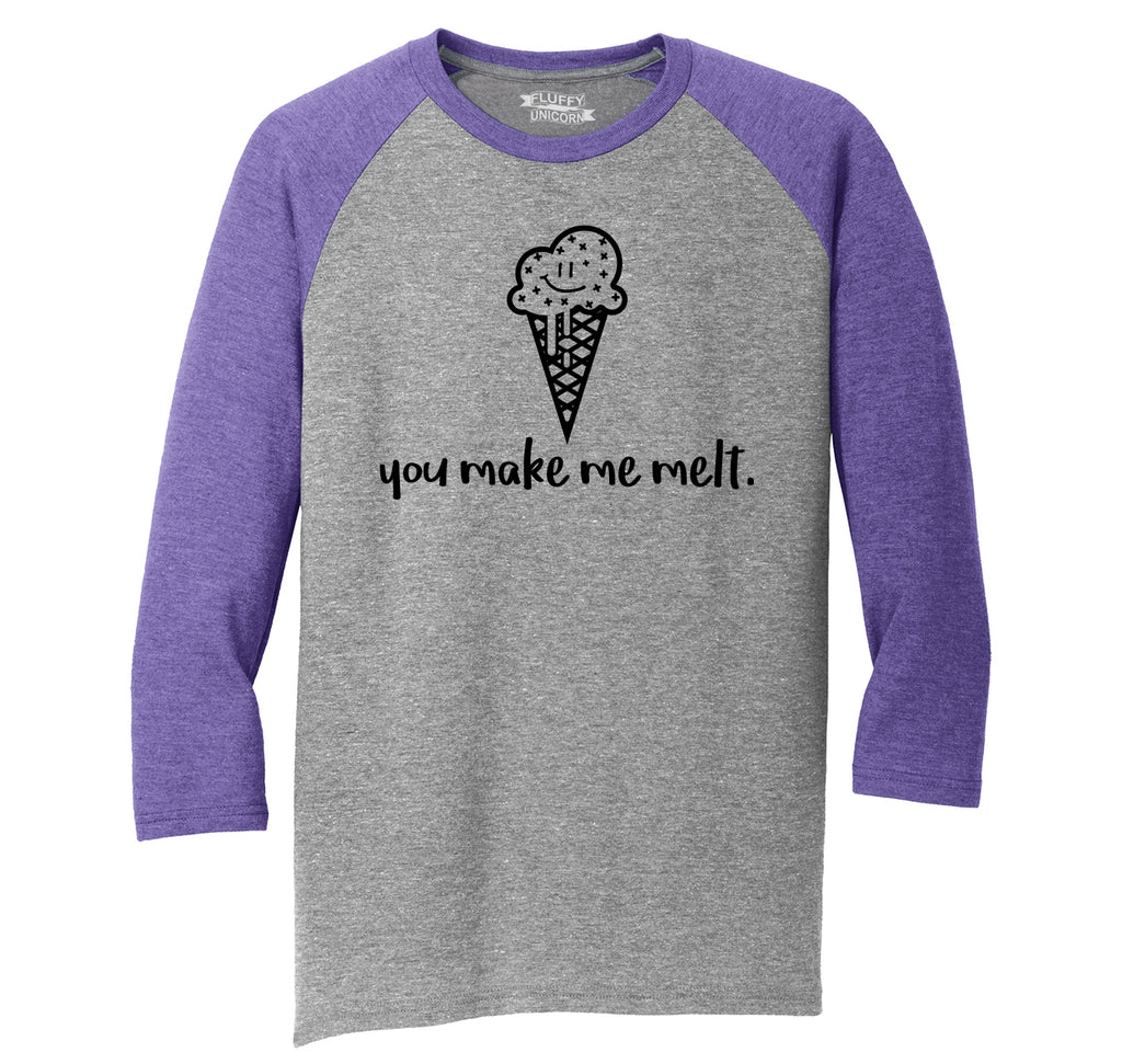 You Make Me Melt Mens Tri-Blend 3/4 Sleeve Raglan