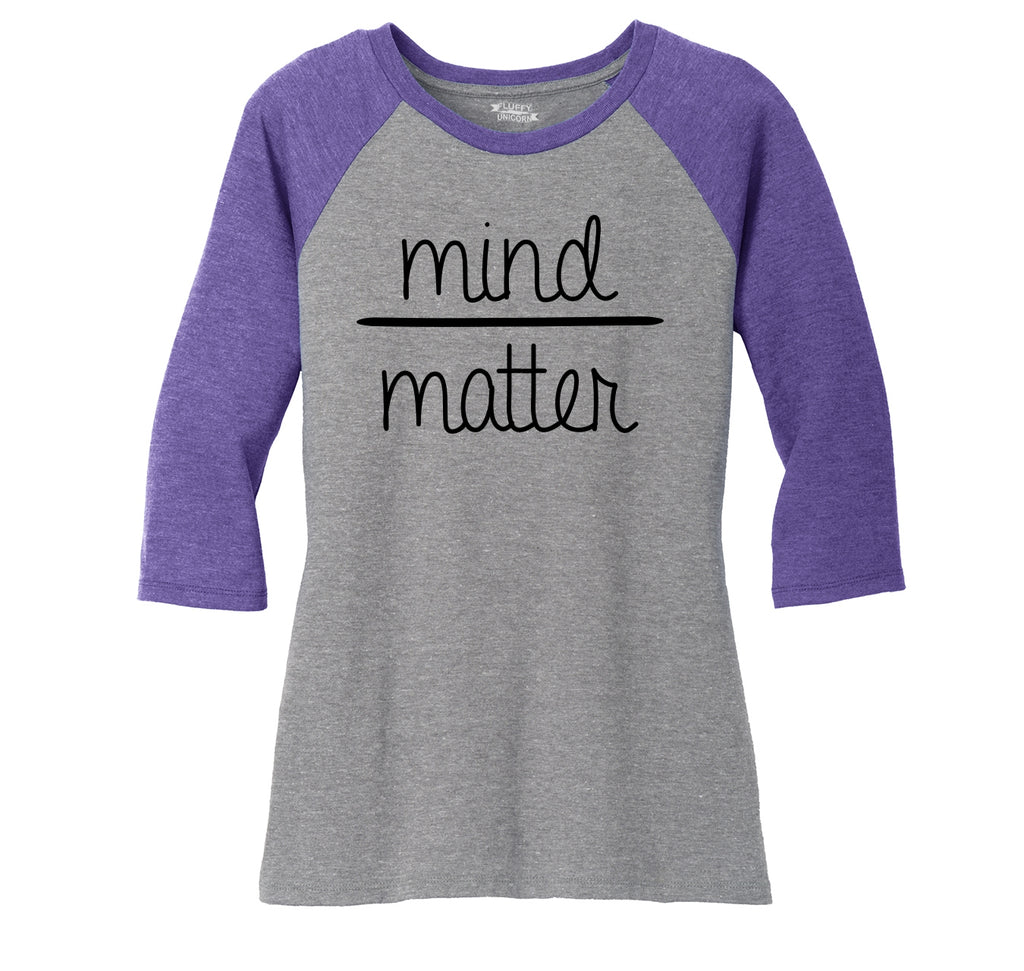 Mind Over Matter Tee Motivational Workout Gift Tee Ladies Tri-Blend 3/4 Sleeve Raglan