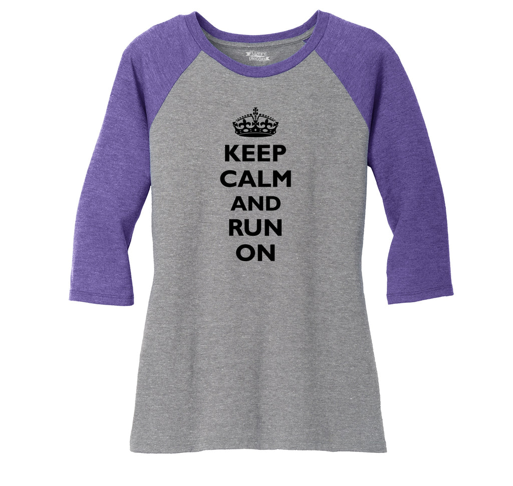 Keep Calm & Run On Funny Marathon Workout Shirt Ladies Tri-Blend 3/4 Sleeve Raglan
