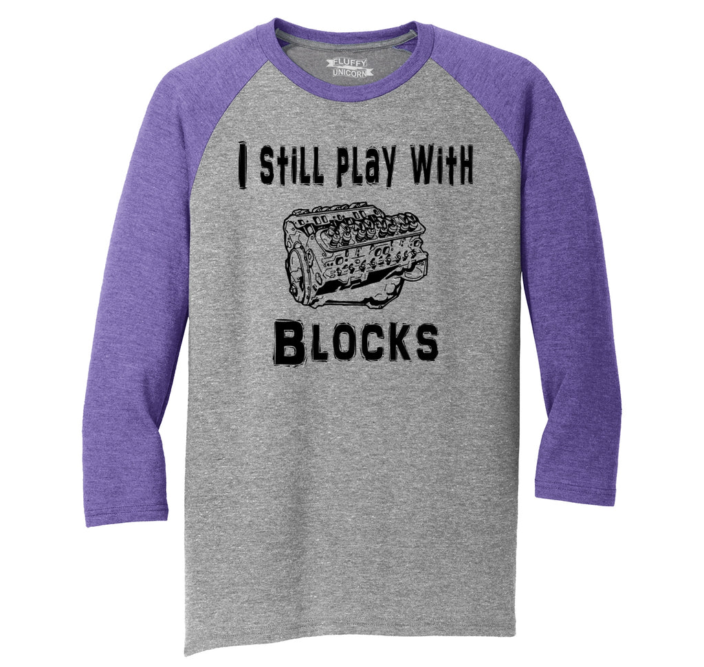 I Still Play With Blocks Mens Tri-Blend 3/4 Sleeve Raglan