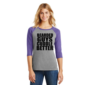 Bearded Guys Cuddle Better Ladies Tri-Blend 3/4 Sleeve Raglan
