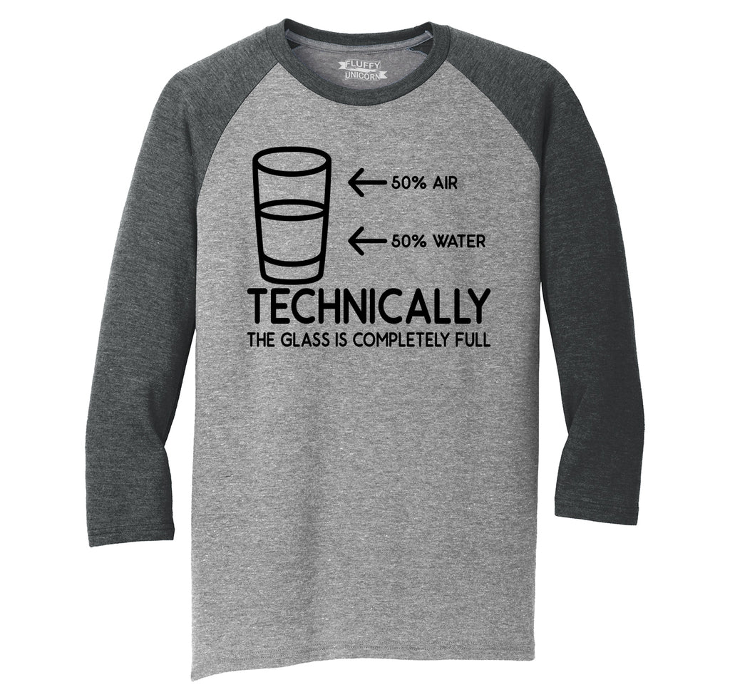 Half Water Half Air Technically Glass Is Full Funny Tee Mens Tri-Blend 3/4 Sleeve Raglan
