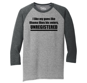 I Like My Guns Like Obama Likes His Voters - UNREGISTERED Mens Tri-Blend 3/4 Sleeve Raglan