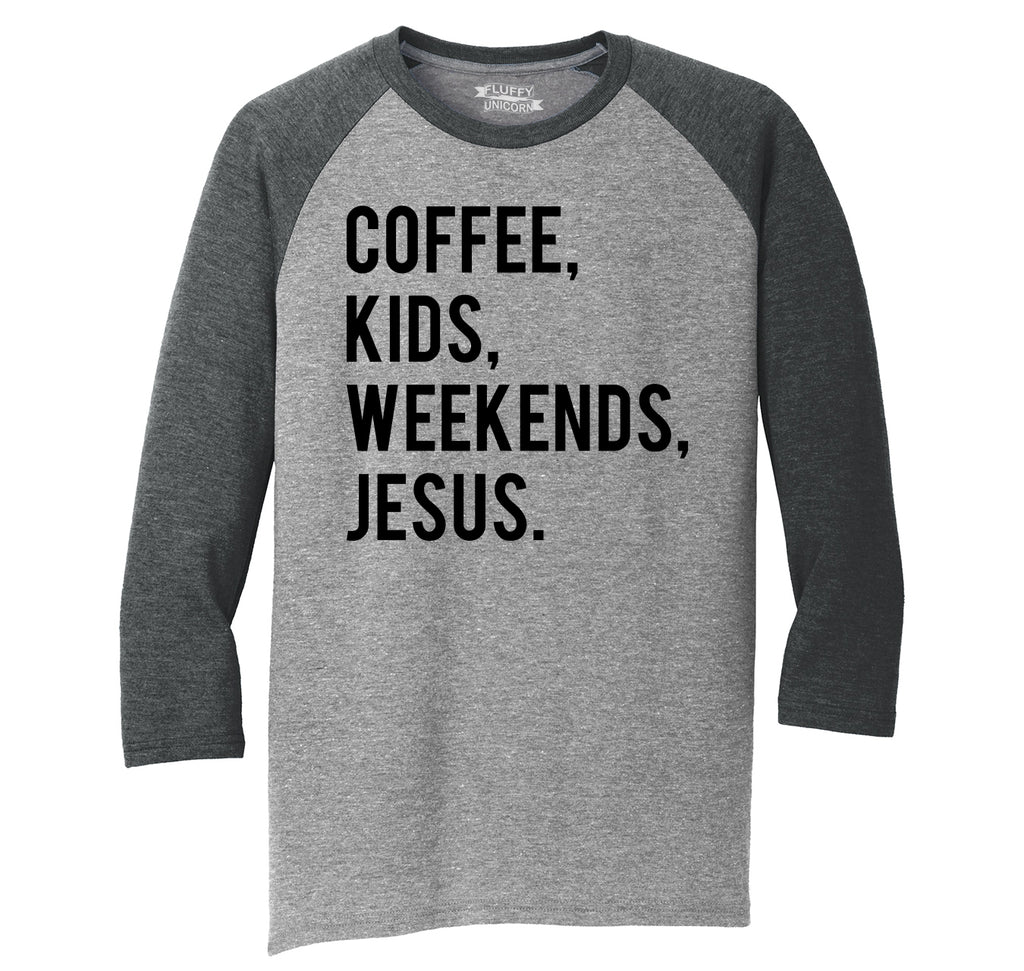 Coffee Kids Weekends Jesus Mens Tri-Blend 3/4 Sleeve Raglan