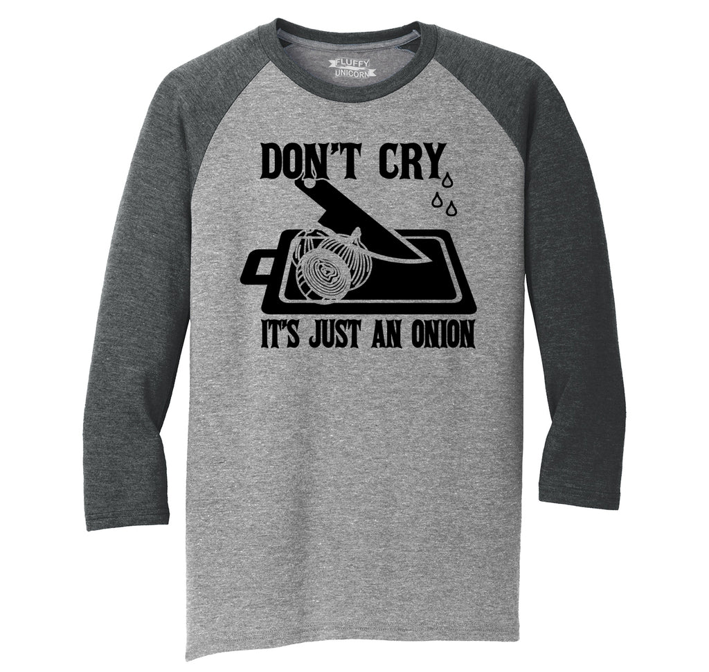 Don't Cry It's Just An Onion Mens Tri-Blend 3/4 Sleeve Raglan