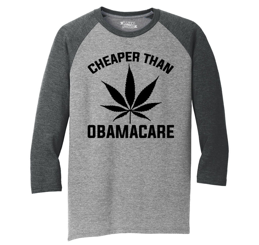 Marijuana - Cheaper Than ObamaCare Mens Tri-Blend 3/4 Sleeve Raglan