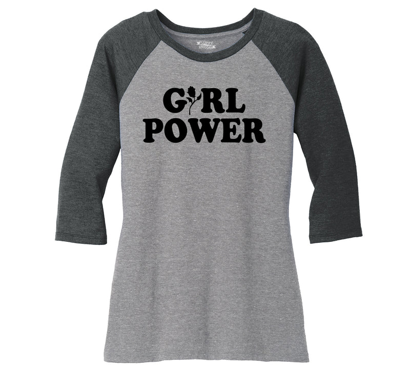 Girl Power Feminism Graphic Tee Sister Aunt Mother Girlfriend Wife Gift Tee Ladies Tri-Blend 3/4 Sleeve Raglan