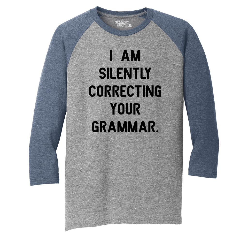 I Am Silently Correcting Your Grammar Funny College Teacher Tee Mens Tri-Blend 3/4 Sleeve Raglan