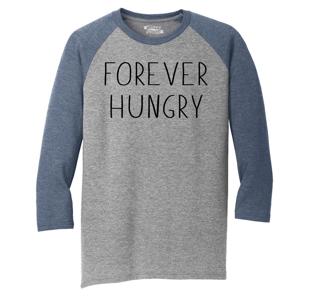 Forever Hungry Mens Tri-Blend 3/4 Sleeve Raglan
