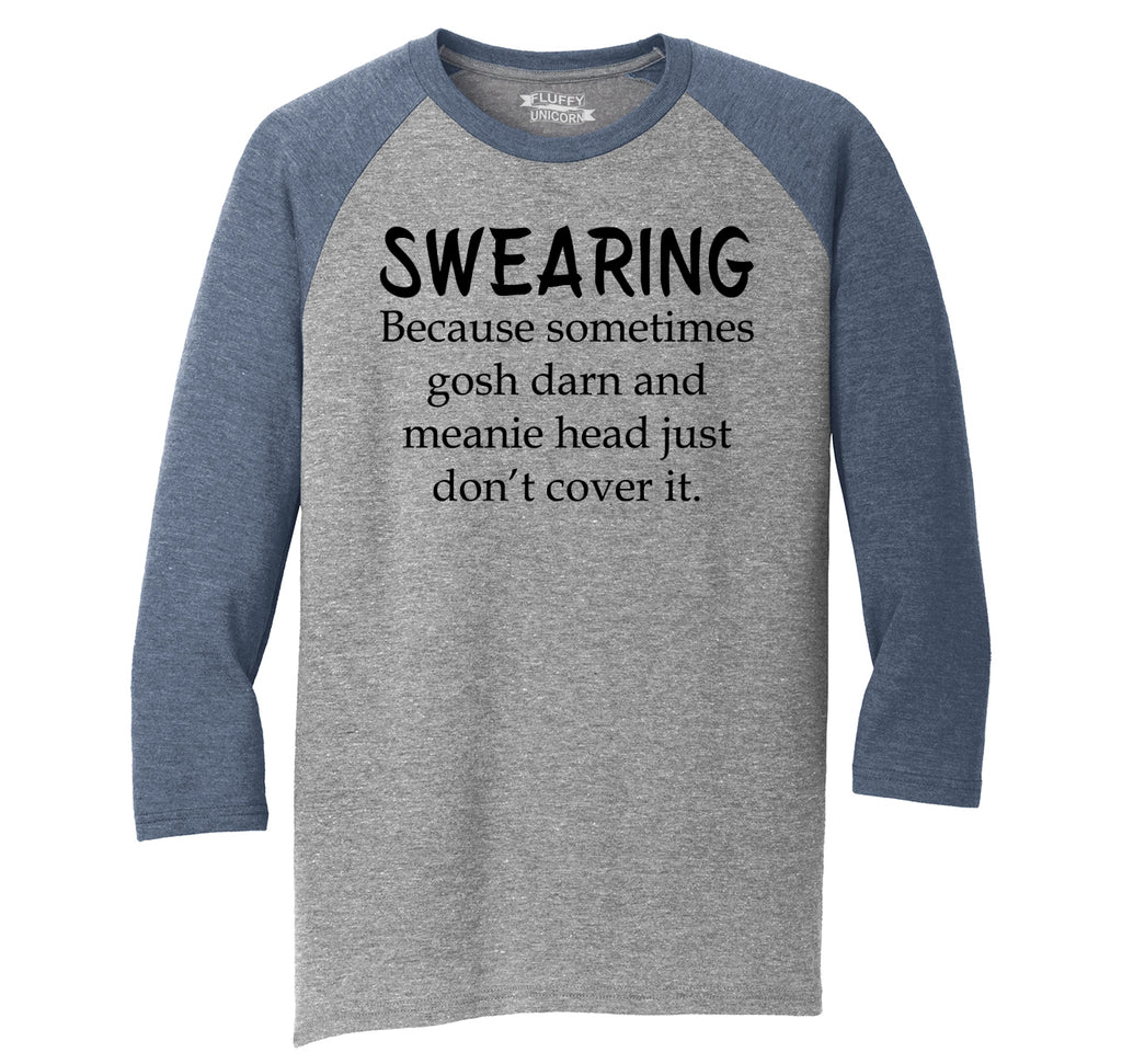Swearing Sometimes Gosh Darn Doesn't Cut It Mens Tri-Blend 3/4 Sleeve Raglan