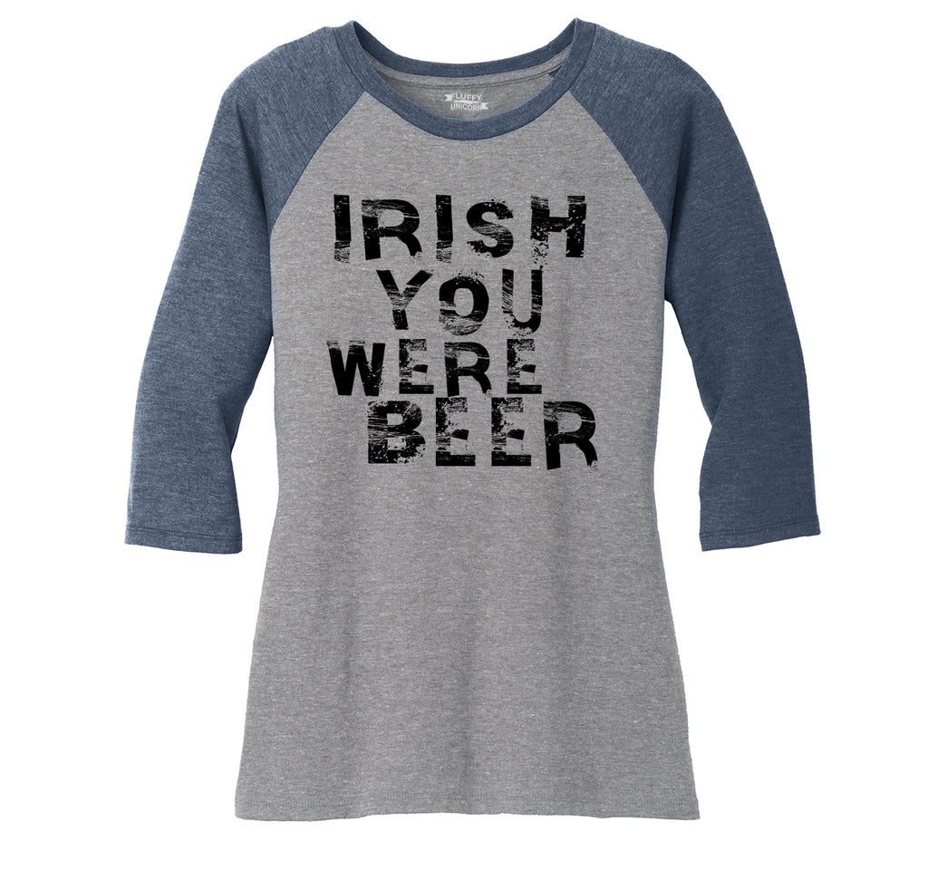 Irish You Were Beer Ladies Tri-Blend 3/4 Sleeve Raglan