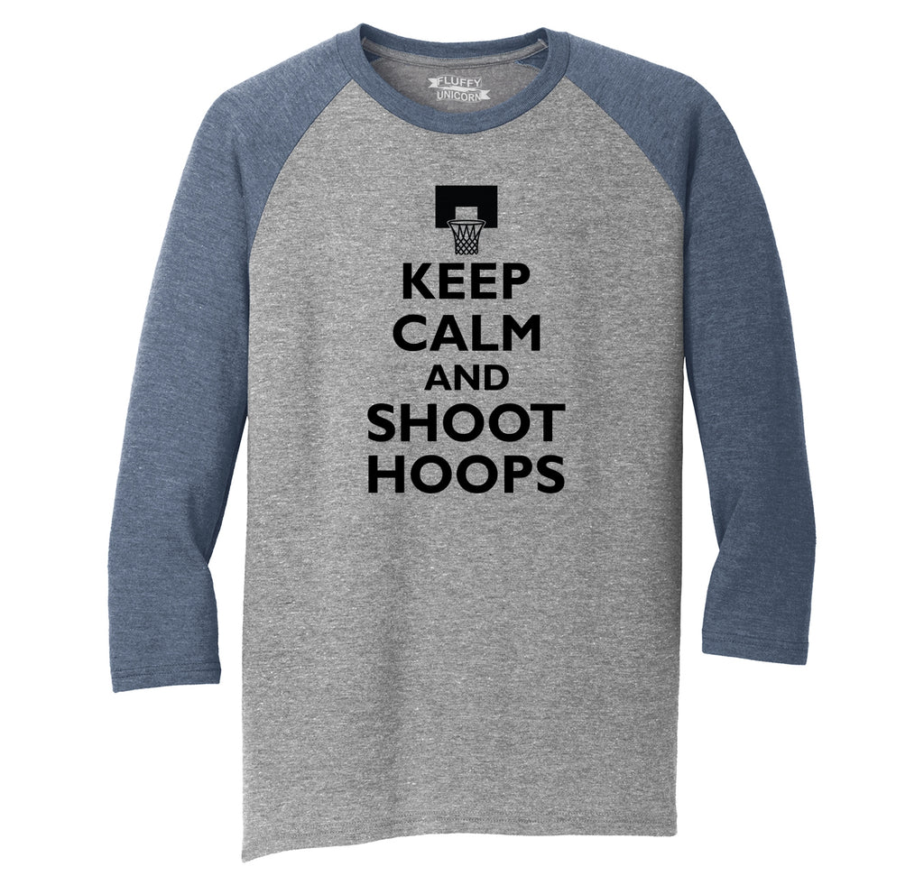 Keep Calm And Shoot Hoops T Shirt Basketball Sport Gift Tee Mens Tri-Blend 3/4 Sleeve Raglan