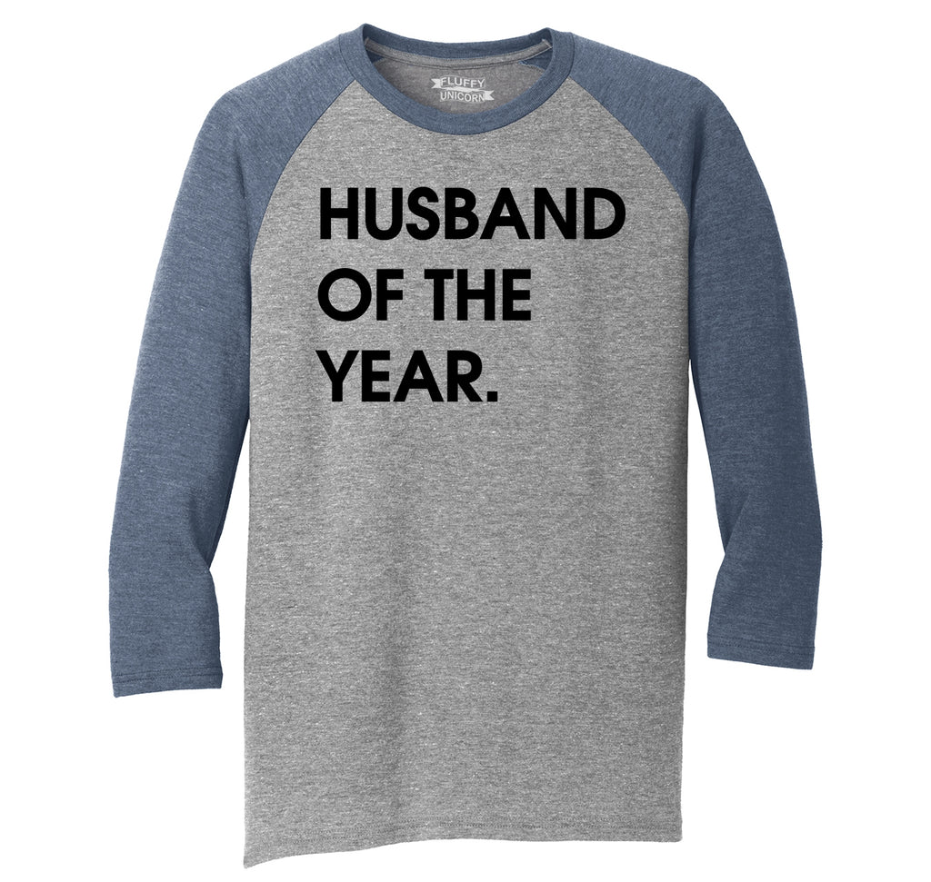 Husband Of The Year Mens Tri-Blend 3/4 Sleeve Raglan
