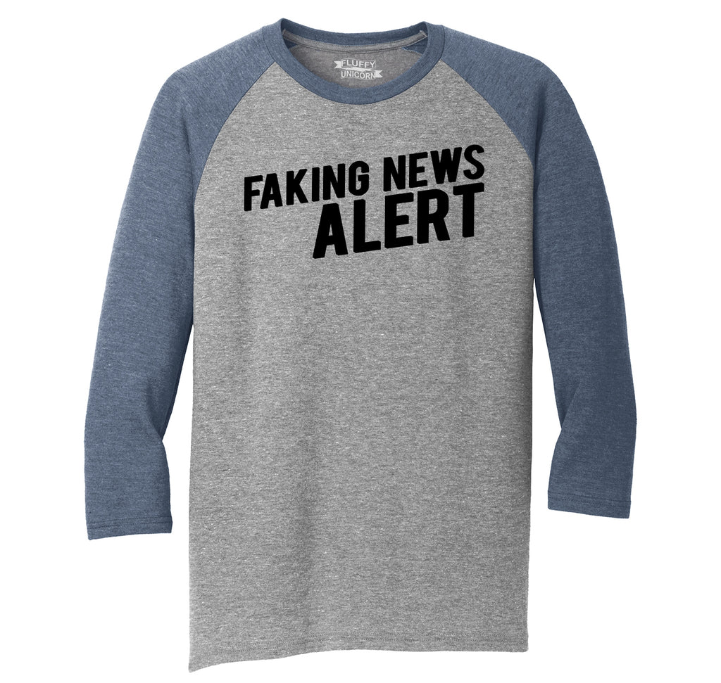 Faking News Alert Funny Political Trump Tee Mens Tri-Blend 3/4 Sleeve Raglan