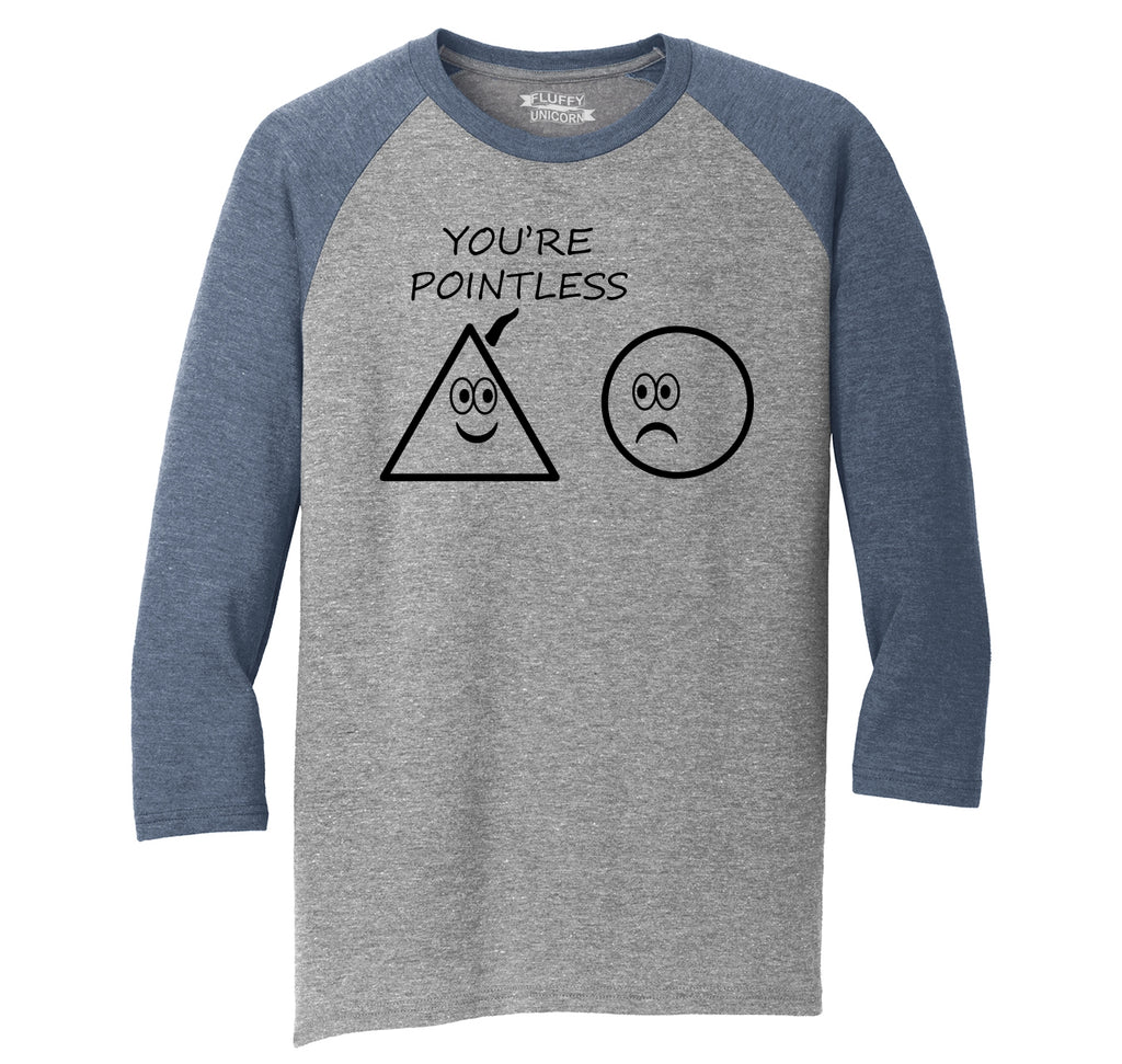 You're Pointless Math Humor Teacher Gift Mens Tri-Blend 3/4 Sleeve Raglan