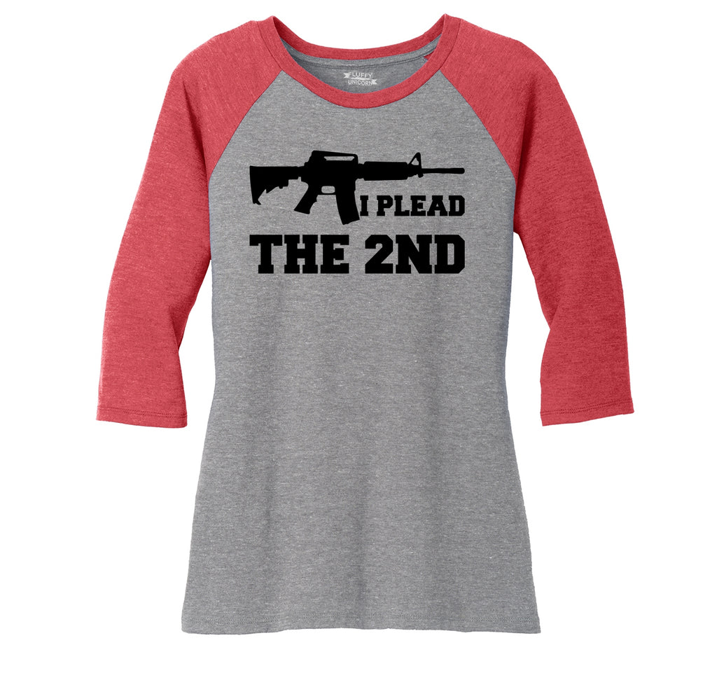 I Plead The 2nd Shirt AR15 Gun Rights Tee Ladies Tri-Blend 3/4 Sleeve Raglan