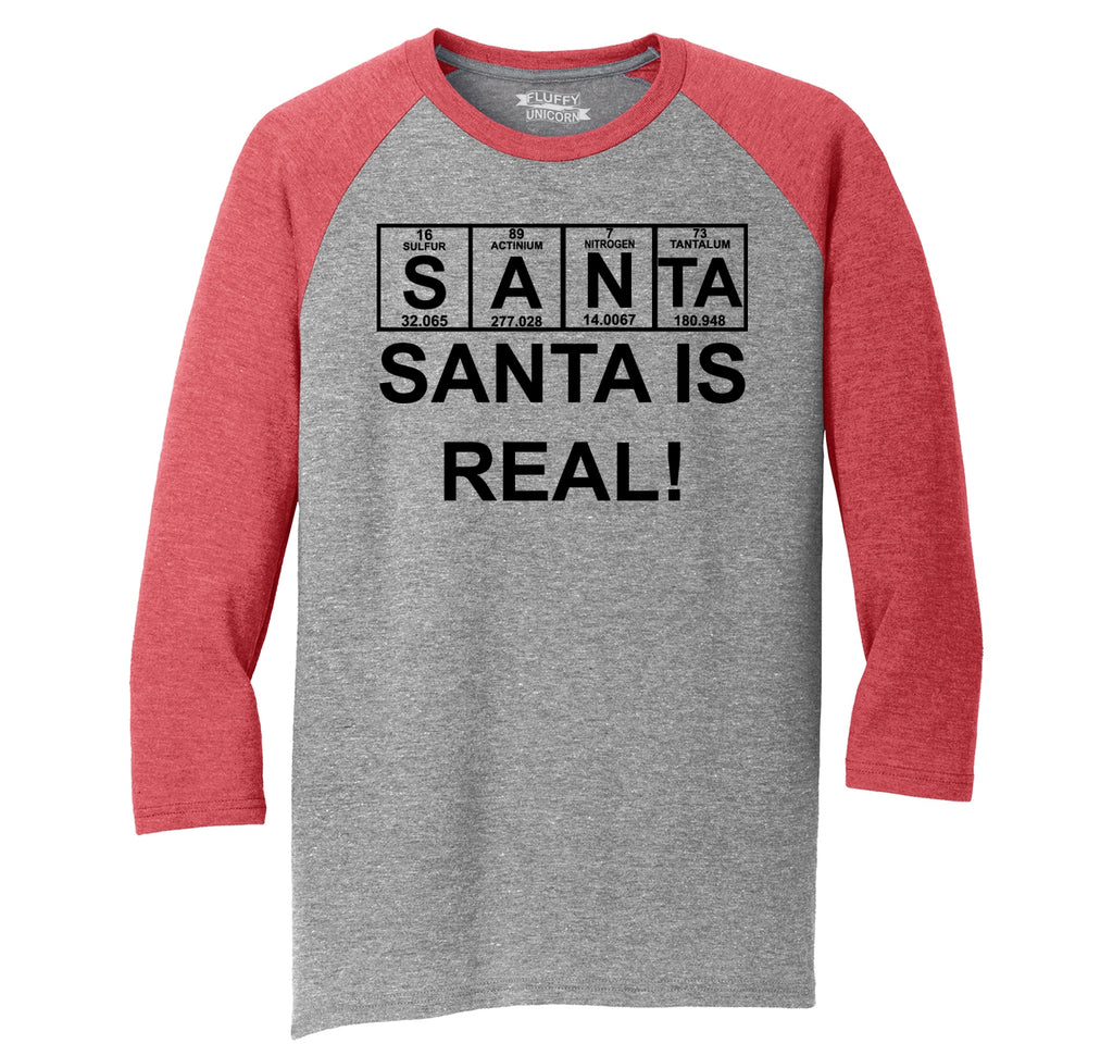 Santa Is Real Mens Tri-Blend 3/4 Sleeve Raglan