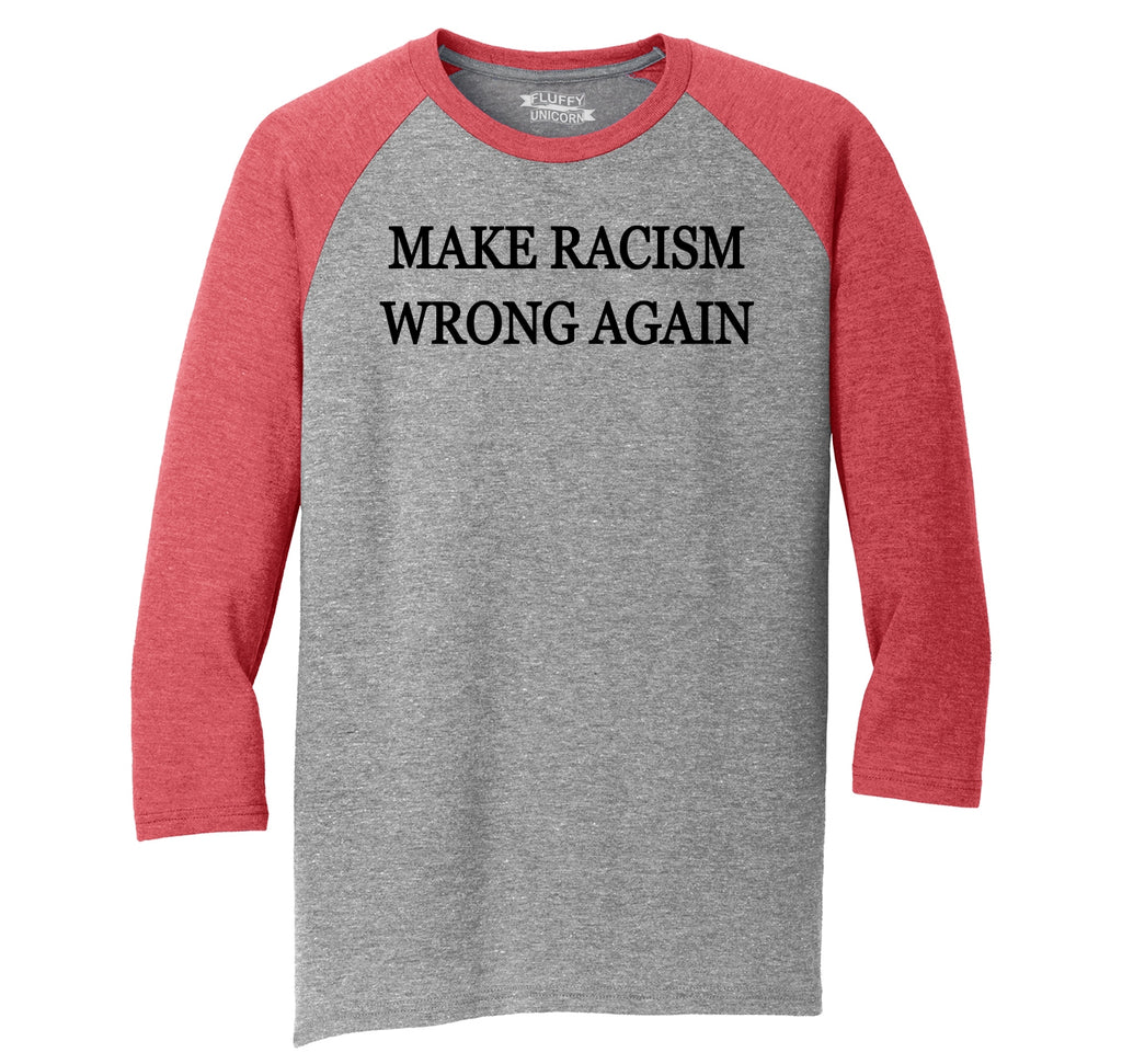 Make Racism Wrong Again Mens Tri-Blend 3/4 Sleeve Raglan