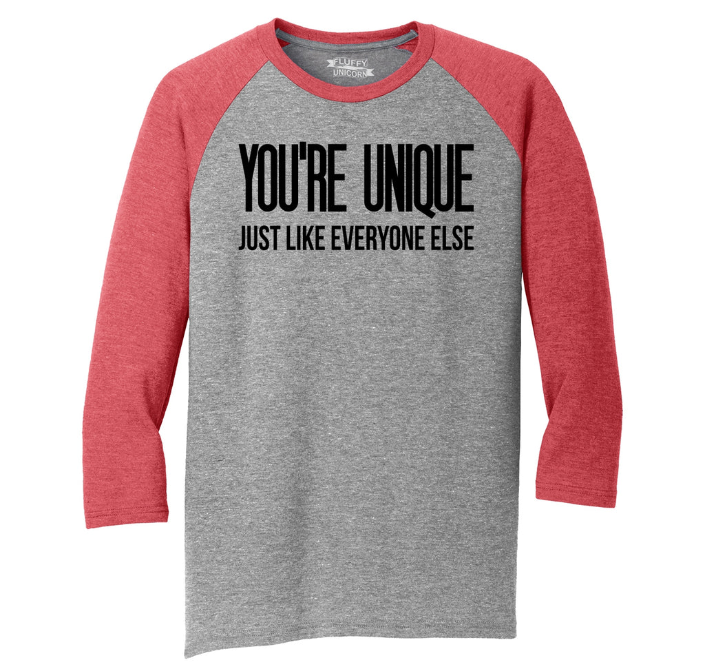 You're Unique Just Like Everyone Else Mens Tri-Blend 3/4 Sleeve Raglan