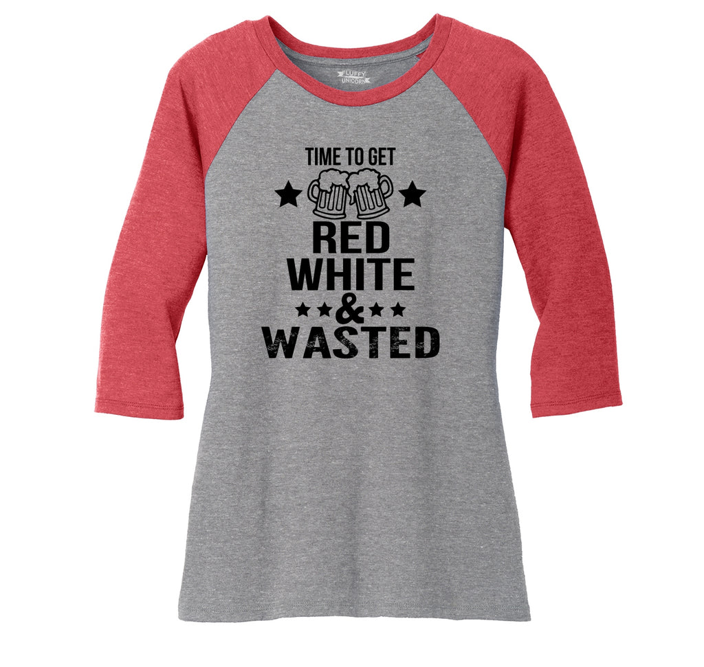 Time To Get Red White & Wasted Funny July 4th Party Patriotic USA Shirt Ladies Tri-Blend 3/4 Sleeve Raglan
