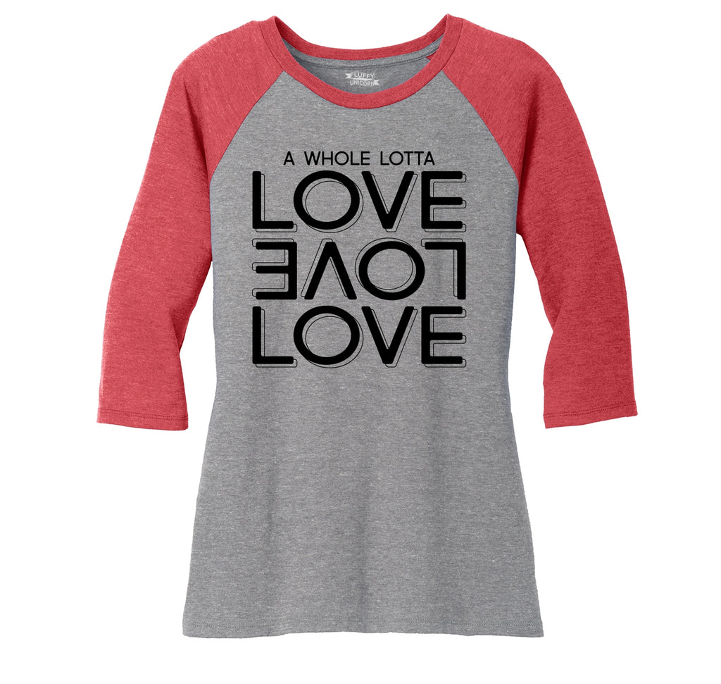A Whole Lot Of Love Ladies Tri-Blend 3/4 Sleeve Raglan