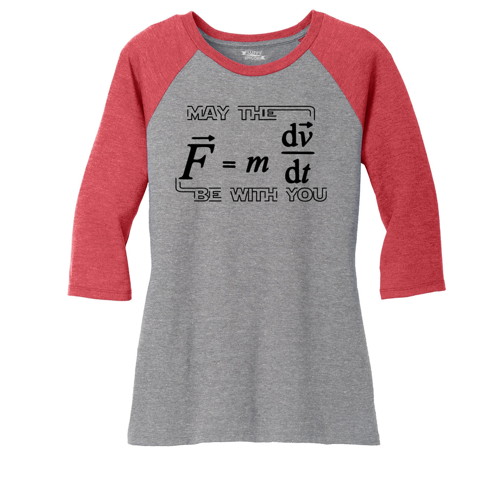 May The Force Be With You Funny Math Shirt Ladies Tri-Blend 3/4 Sleeve Raglan