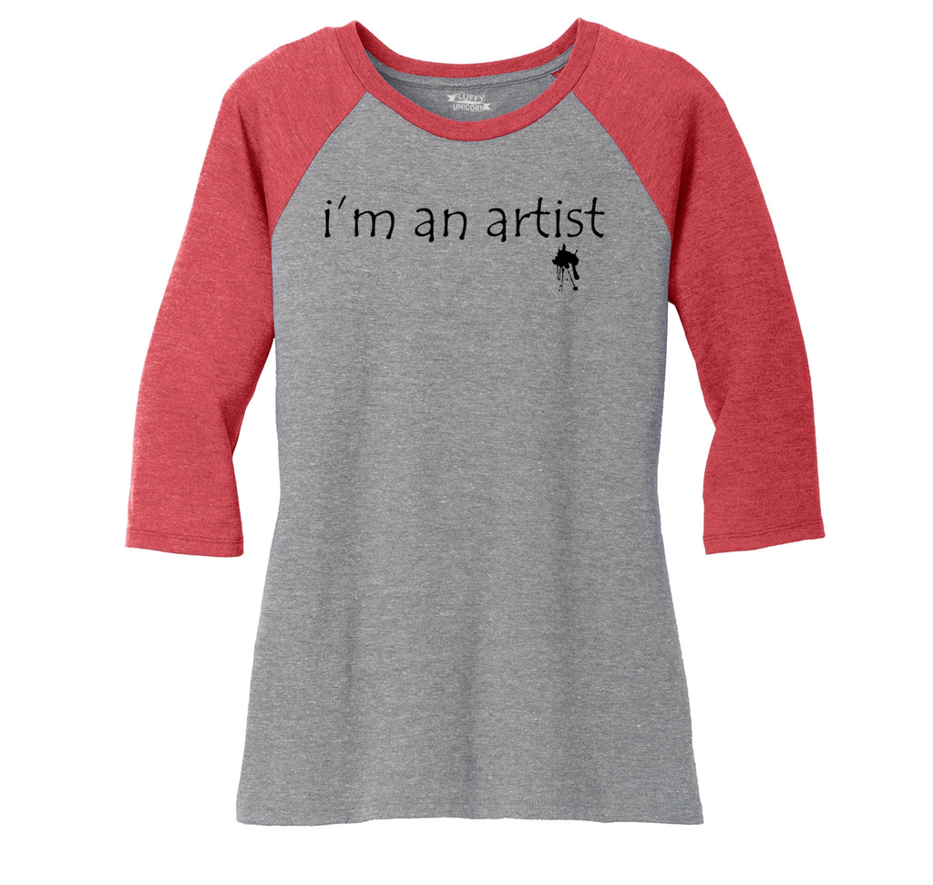 I'm An Artist Ladies Tri-Blend 3/4 Sleeve Raglan