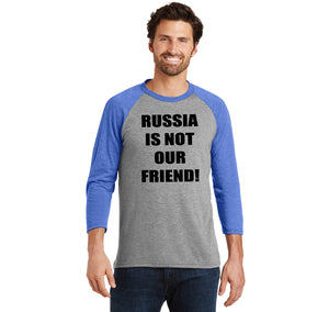 Russia Is Not Our Friend Mens Tri-Blend 3/4 Sleeve Raglan