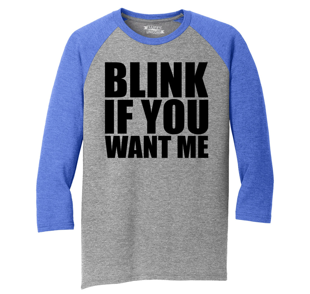 Blink If You Want Me Mens Tri-Blend 3/4 Sleeve Raglan
