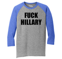 Fuck Hillary Shirt Anti Hillary Political Republican Elections Tee Mens Tri-Blend 3/4 Sleeve Raglan