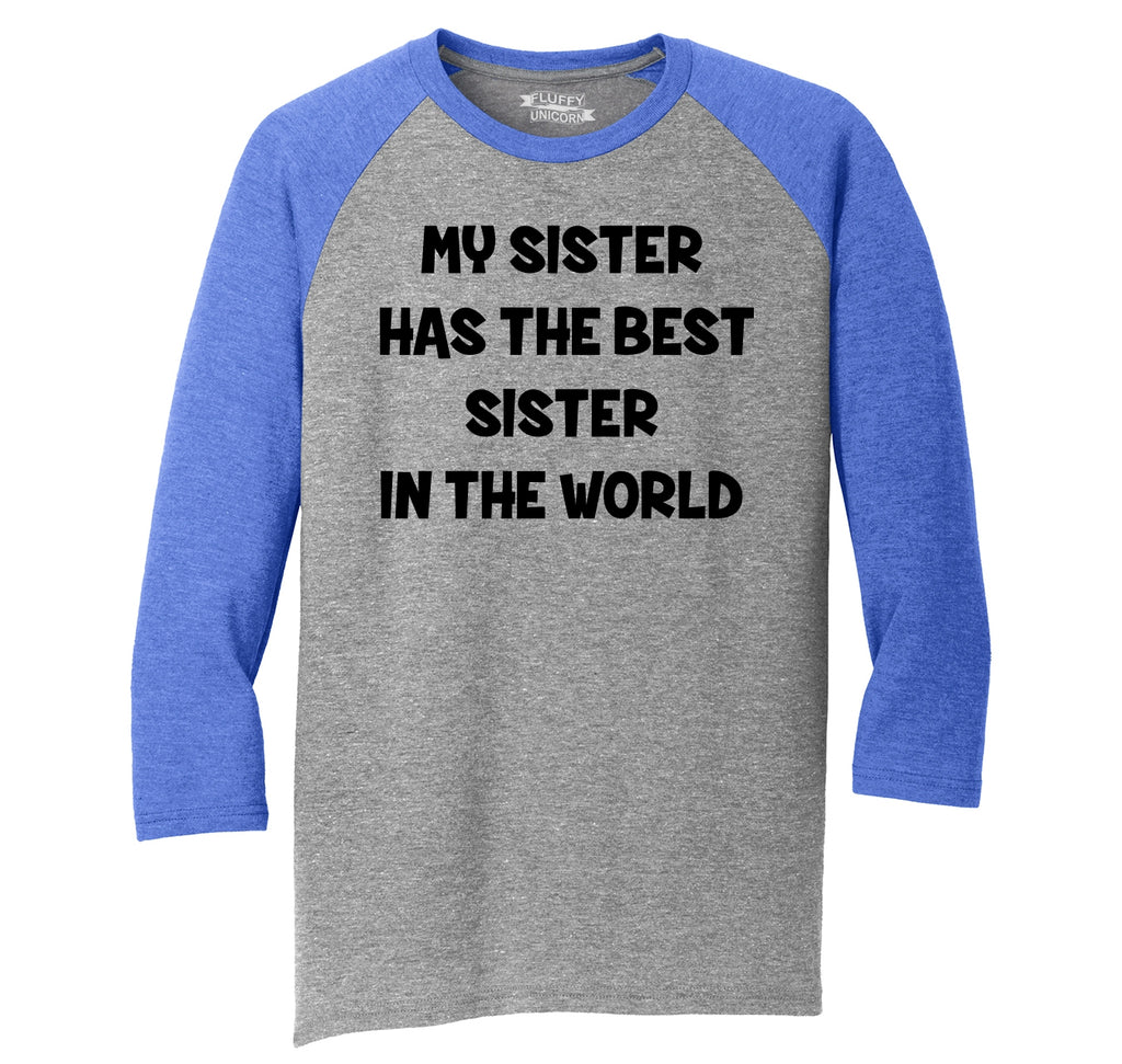 My Sister Has The Best Sister Mens Tri-Blend 3/4 Sleeve Raglan