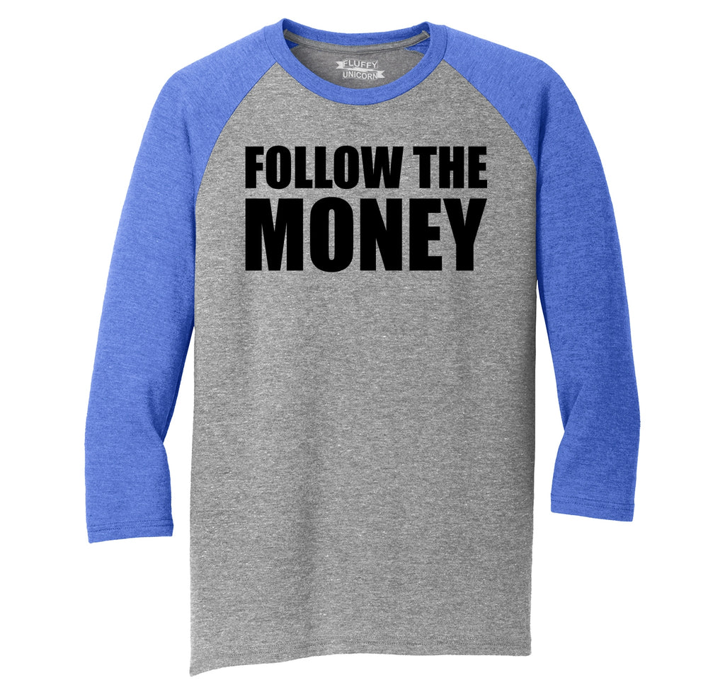 Follow The Money Political Shirt Trump Republican USA Tee Mens Tri-Blend 3/4 Sleeve Raglan