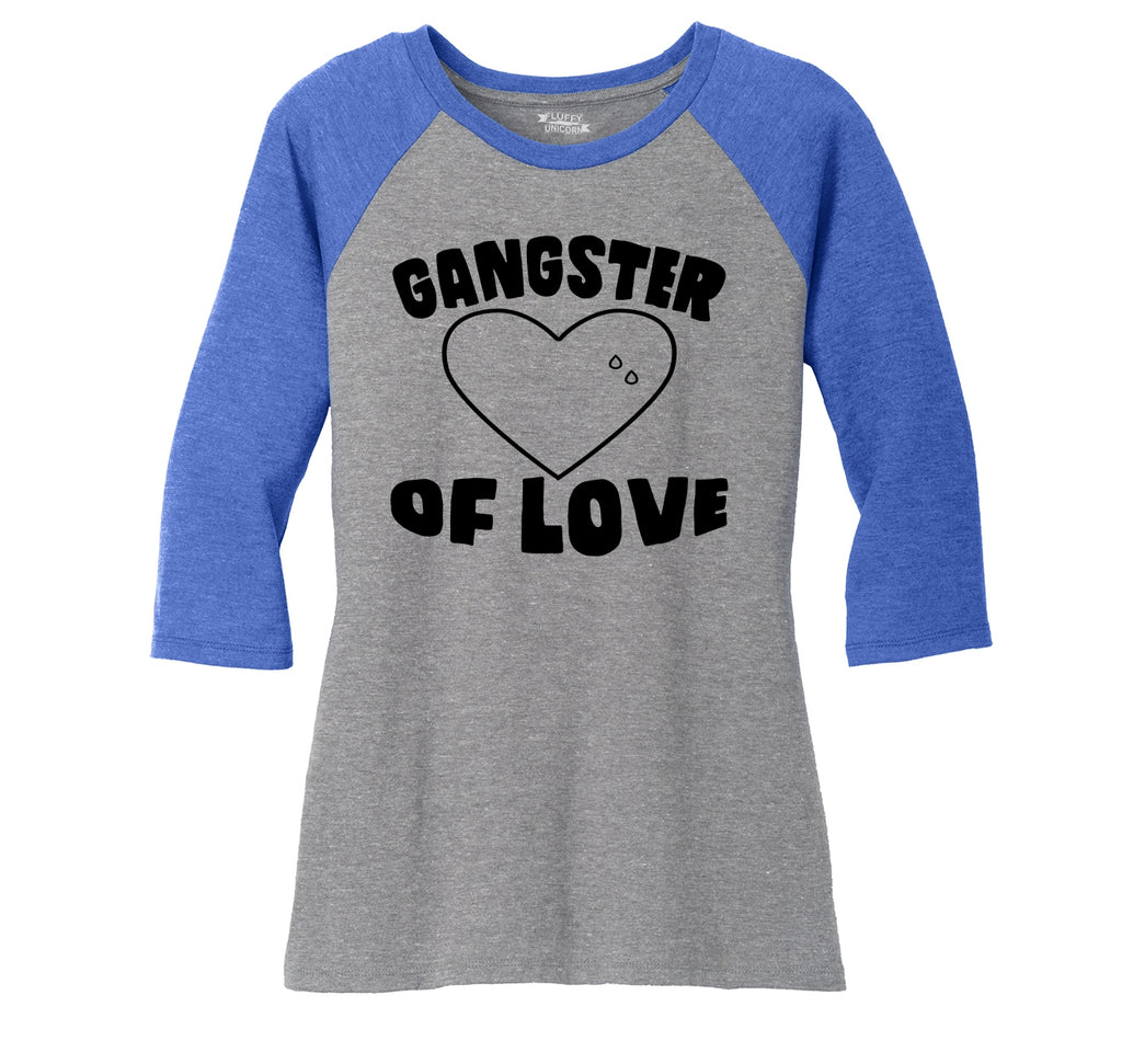 Gangster Of Love Funny Tee Gang Love Valentines Day Gift Ladies Tri-Blend 3/4 Sleeve Raglan